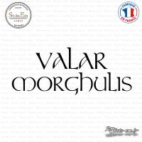 Sticker VALAR MORGHULIS Game of Thrones Sticks-em.fr Couleurs au choix