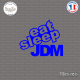 Sticker JDM Eat Sleep Jdm Sticks-em.fr Couleurs au choix