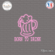 Sticker JDM Born To Drink Sticks-em.fr Couleurs au choix
